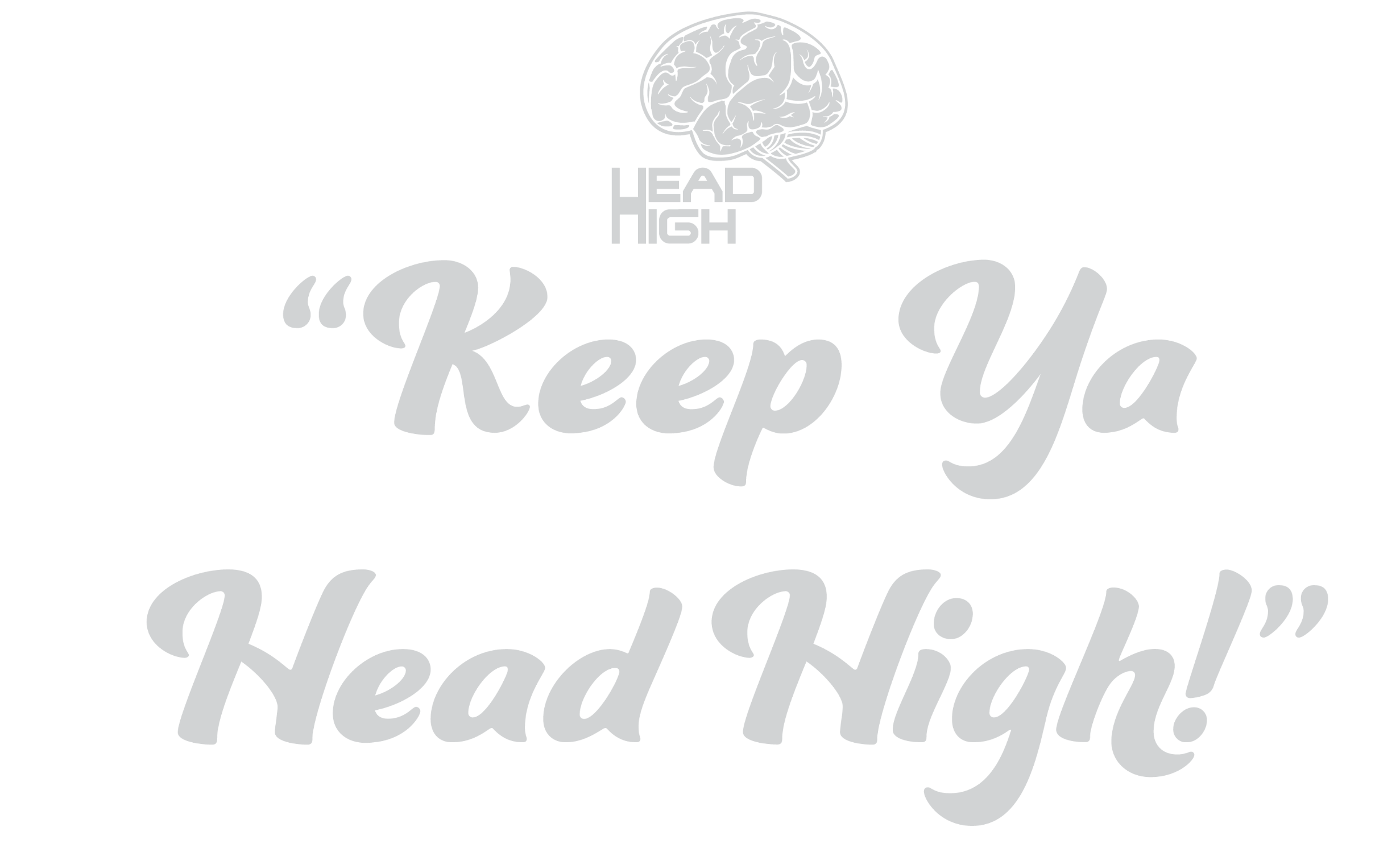 KeepYaHeadHigh
